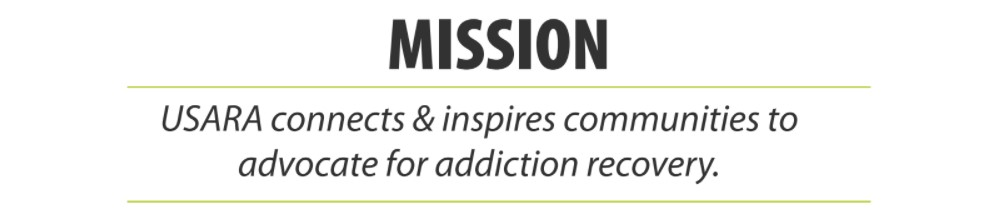 Mission: USARA connects & inspires communities to advocate for addiction recovery.